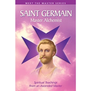 SAINT GERMAIN:MASTER ALCHEMIST: Spiritual Teachings from an Ascended Master (Meet the Master)