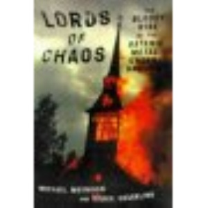 Lords of Chaos: Bloody Rise of the Satanic Metal Underground