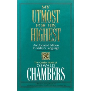 My Upmost for His Highest: An Updated Edition in Today's Language - the Golden Book of Oswald Chambers
