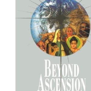 Beyond Ascension: 3 (Easy-To-Read Encyclopedia of the Spiritual Path): How to Complete the Seven Levels of Initiation: 03