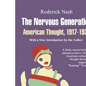 The Nervous Generation: American Thought, 1917-30