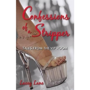 Confessions of a Stripper: Tales from the VIP Room