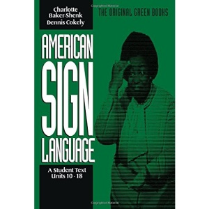American Sign Language: Units 10-18: Student Text (Original Green Books)
