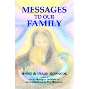 Messages to Our Family: From the Brotherhood, Mother Mary and Jesus