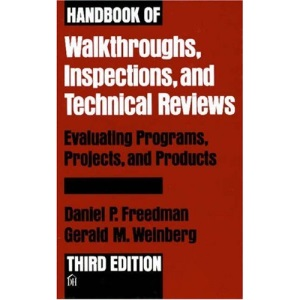 Handbook of Walkthroughs, Inspections and Technical Reviews: Evaluating Programs, Projects and Products