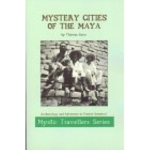 Mystery Cities of the Maya: Exploration and Adventure in Lubaantun and Belize (Mystic Traveller)