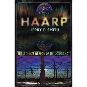 HAARP: The Ultimate Weapon of the Conspiracy (Mind Control/Conspiracy)