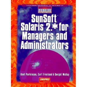 SunSoft Solaris 2.0 for Managers and Administrators (Solaris made easy series)