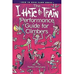 I Hate to Train Performance Guide for Climbers (How to Rock Climb)