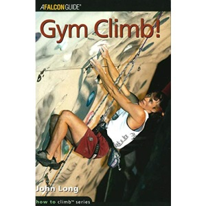 Gym Climb (How to Rock Climb) (How to Climb Series)
