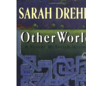 Otherworld (Stoner Mctavish Mysteries)