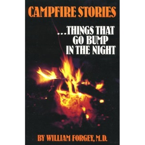 Campfire Stories: Things That Go Bump in the Night (Campfire Storytelling Series, V. 1)