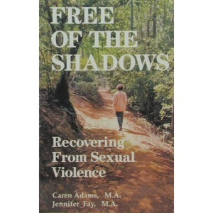 Free of the Shadows: Recovering from Sexual Violence