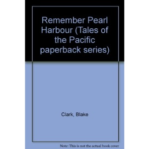Remember Pearl Harbour (Tales of the Pacific paperback series)