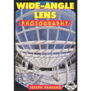 Wide-angle Lens Photography (Amherst Media's photo-imaging series)