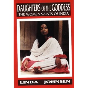 Daughters of the Goddess: Women Saints of India