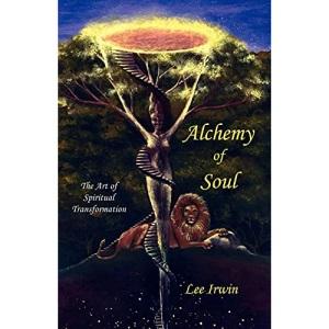 Alchemy of Soul: The Art of Spiritual Transformation