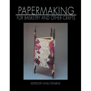 Papermaking for Basketry and Other Crafts