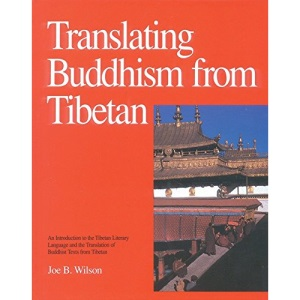Translating Buddhism from Tibetan: Introduction to the Tibetan Literary Language and Translation of Buddhist Texts
