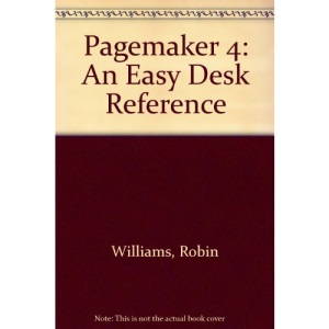 Pagemaker 4: An Easy Desk Reference