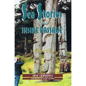 Sea Stories of the Inside Passage: In the Wake of the Nid