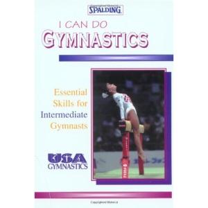 I Can Do Gymnastics: Essential Skills for Intermediate Gymnastics (Spalding Sports Library)