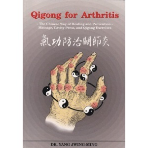 Qigong for Arthritis: Chinese Way of Healing and Prevention
