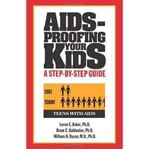 AIDS-Proofing Your Child: A Step by Step Guide