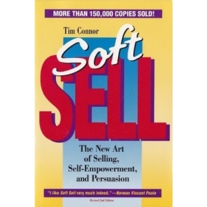 Soft Sell: New Art of Persuasion, Self-Empowerment and Relationships