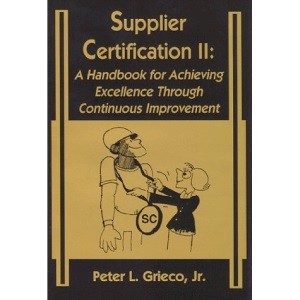 Supplier Certification II: Handbook for Achieving Excellence Through Continuous Improvement