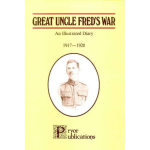 Great Uncle Fred's War: An Illustrated Diary, 1917-20