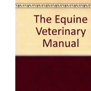 The Equine Veterinary Manual