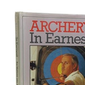 Archery in Earnest