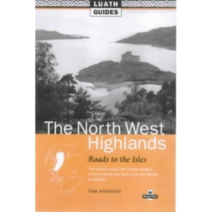 Road to the Isles: Luath Guide to the North West Highlands of Scotland (Luath Guides to Scotland)