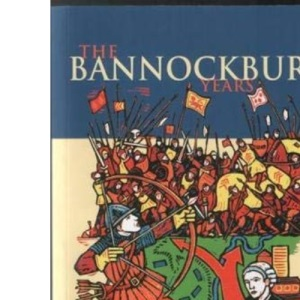 The Bannockburn Years