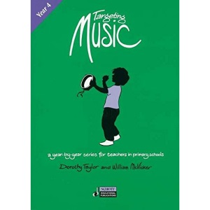 Targeting Music: A Year-by-Year Series for Teachers in Primary Schools: Year 4