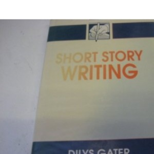 Short Story Writing (The Writers News Library of Writing)
