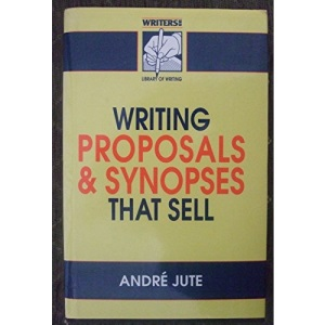 How to Write Proposals and Synopses That Sell (Writers News Library of Writing)