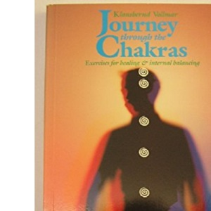 Journey Through the Chakras: Exercises for Healing and Internal Balancing