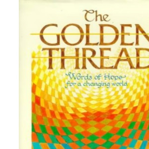 The Golden Thread: Words of Hope for a Changing World