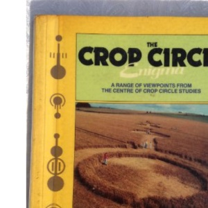 The Crop Circle Enigma: A Range of Viewpoints from the Centre for Crop Circle Studies