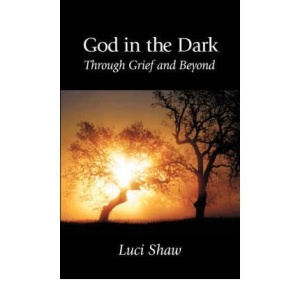 GOD IN THE DARK Through Grief and Beyond