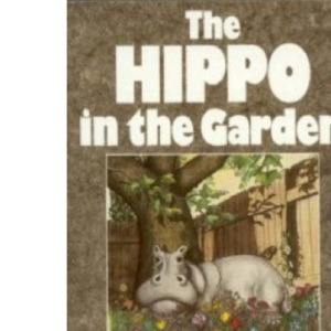 HIPPO IN THE GARDEN THE PB: Hearing God's Voice in the 21st Century