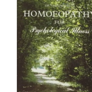 Homoeopathy for Psychological Illness: A Guide to Mental Health Problems (Popular Family Health)