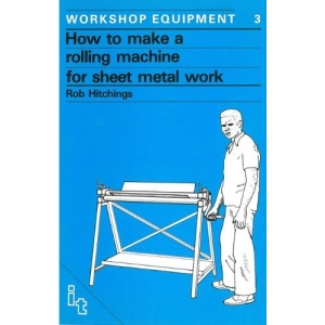 How to Make a Rolling Machine for Sheet Metal Work (Workshop Equipment Manual)
