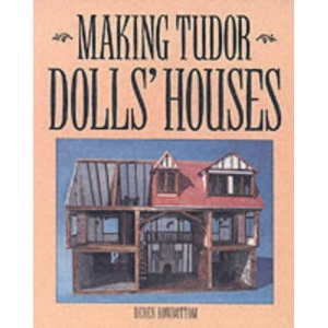Making Tudor Dolls' Houses