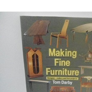 Making Fine Furniture: Designer-makers and Their Projects