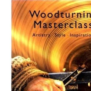 Woodturning Masterclass - Artistry Style Inspiration