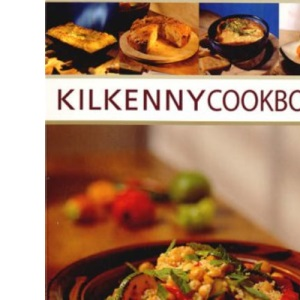 Kilkenny Cookbook: Recipes from the Kilkenny Kitchen