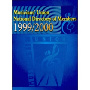 Musicians' Union National Directory of Members 1999-2000